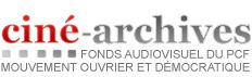 Ciné archives - fonds audiovisuels du PCF
