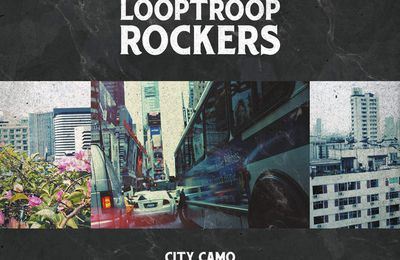 Looptroop Rockers – City Camo (Digital Single)