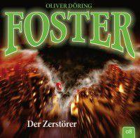 Foster – 08: Der Zerstörer (Hörspiel mit u.a. Thomas Nero Wolff und Gerrit Schmidt-Foß)