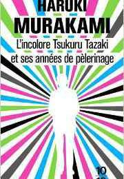 L'incolore Tsukuru Tazaki et ses années de pèlerinage, de Haruki Murakami