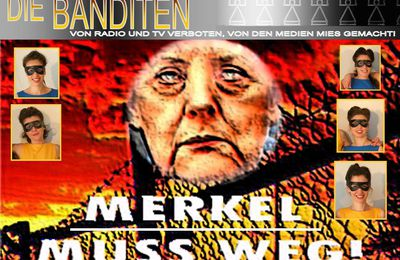 """""""MERKEL MUSS WEG.!""""  DIE BANDITEN (Les Brigandes) 2017"""