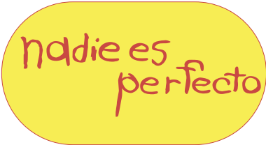¿Que es nadies es perfecto?