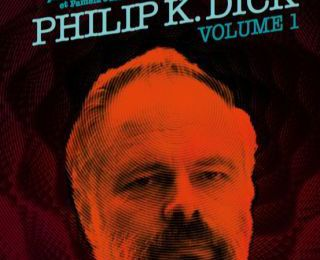 L'Exégèse de Philip K. Dick, volume 1