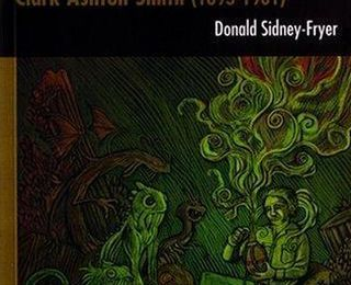 The Sorcerer Departs: Clark Ashton Smith (1893-1961), de Donald Sidney-Fryer