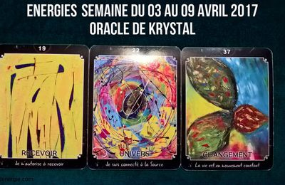 Energies semaine du 03 au 09 avril 2017 Cartes Oracle de Krystal