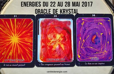 Energies semaine du 22 au 28 mai 2017 cartes Oracle de Krystal