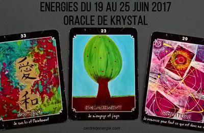 Energies du 19 au 25 juin 2017 Oracle de krystal