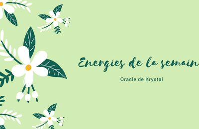 Energies du 24 au 30 juillet 2017 Cartes Oracle de Krystal
