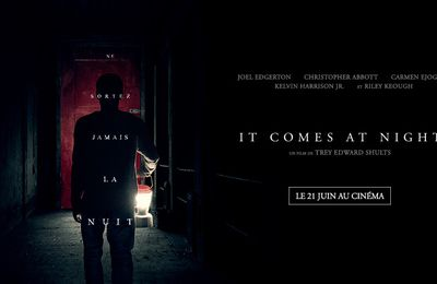 IT COMES AT NIGHT dévoile sa bande-annonce angoissante au Cinéma 21 Juin 2017
