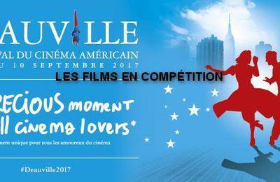 Festival de Deauville 2017 - Demandez le Programme ! Les Films en Compétition #Deauville2017