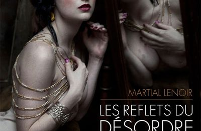 Reflets du Désordre - Photos de Martial Lenoir