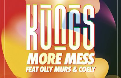 Kungs - more mess feat Olly Murs & Coely