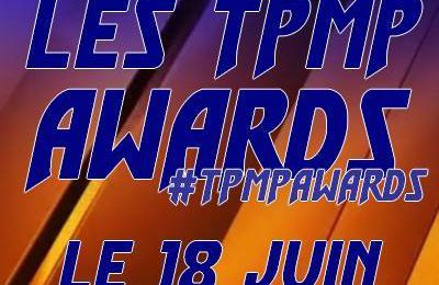 LES TPMP AWARDS 3E EDITION
