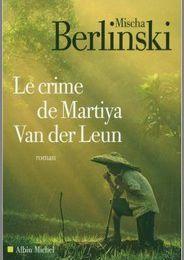 Le crime de Martiya Van der Leum - Mischa Berlinski