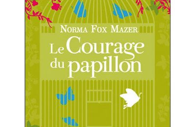 Le courage du papillon _ Norma Fox Mazer