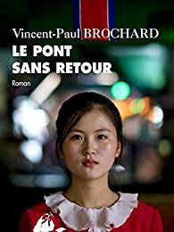 Le pont sans retour de Vincent-Paul Brochard