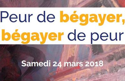 Colloque International - Peur de bégayer, bégayer de peur - 24 mars 2018