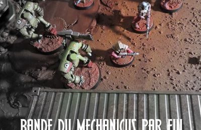 la bande Mechanicus finie!