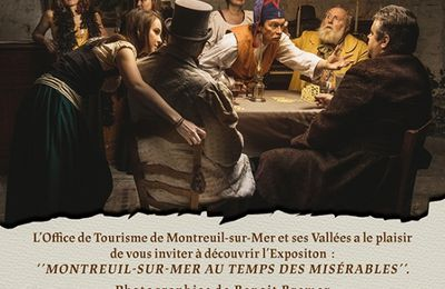 LES MISERABLES ...UNE EXPOSITION PHOTOGRAPHIQUE ...AVANT  LE  GRAND  SPECTACLE ...