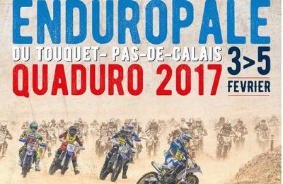 L'ENDUROPALE DU TOUQUET PAS-DE-CALAIS/QUADURO 2017...COMMENCE AUJOURD'HUI ...