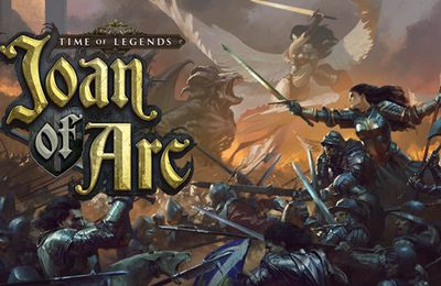 Time of Legends - Joan of Arc - Le lancement de campagne