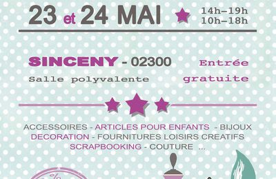 """Salon Passion Créations 23 et 24 Mai 2015 à SINCENY (Aisne)"