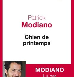 Chien de printemps - Patrick Modiano (audio)