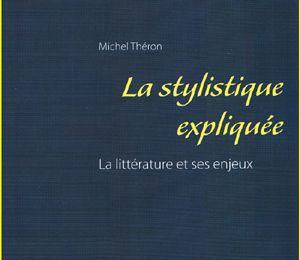 La stylistique expliquée - La Littérature et ses enjeux : 2