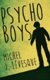 Psycho Boys de Michel J. Levesque