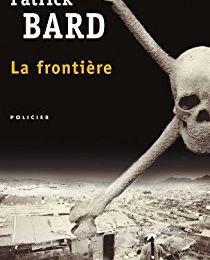 La frontière de Patrick Bard