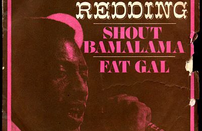 Otis Redding - Shout Bamalama  /  Fat gal - 1967