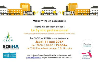 """La CLCV et Soliha vous invitent à un atelier copropriété """"Le syndic de coproprité"""" le 11 mai à Saint-Nazaire"""
