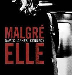 """ Malgré elle "", de David James Kennedy"