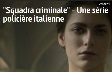 Squadra criminale - épisodes 3 & 4 en streaming (Replay Arte+7) - Série policière italenne (VF)