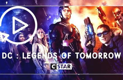 Replay: DC : Legends of Tomorrow - épisodes en streaming via Dailymotion CStar