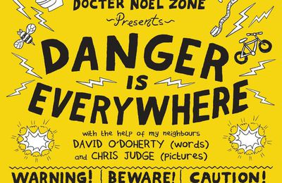 Un premier roman farfelu à lire en anglais dès la 3e : Danger is everywhere de David O'Doherty chez Puffin.