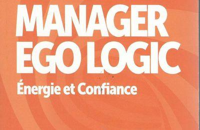 Le manager ego logic : énergie et confiance