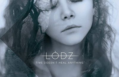 [RECENZIJA] Lòdz - Time Doesn't Heal Anything (2017)