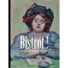 """Bordeaux :""""Bistrot ! De Baudelaire à Picasso"""", à La Cité du Vin"""