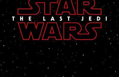 STAR WARS VIII, le titre enfin dévoilé.