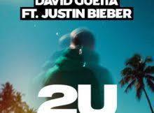 David Guetta Feat. Justin Bieber - 2U (Blaze U Remix)