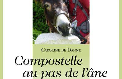 """Livre : """"Compostelle au pas de l'âne"""" par Caroline de Danne"""