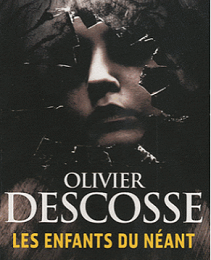 Olivier Descosse - Les enfants du néant (2009)