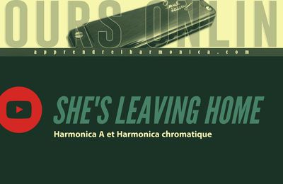 Beatles - She's Leaving Home - Harmonica A et Harmonica chromatique