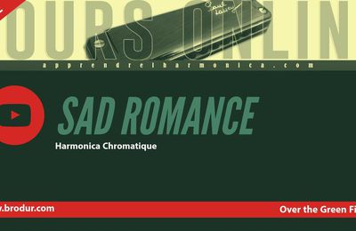Sad Romance - B.O Over the Green Fields - Harmonica chromatique