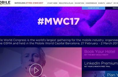 Innovation high-tech : Mobile World Congress 2017 à Barcelone dès le 27 février prochain