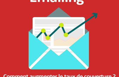 Emailing : Comment augmenter le taux de couverture ?