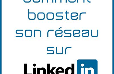 Social marketing : Comment booster son réseau sur LinkedIn ?