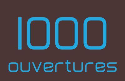 Le chiffre de la semaine :  1 000 ouvertures