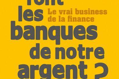 « Que font les banques de notre argent ? » de John Kay